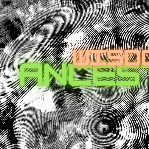 The words 'Ancestral Wisdoms' written in glowing green and orange text on a background of abstract, overlapping fingerprints.